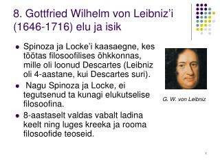 8. Gottfried Wilhelm von Leibniz i 1646-1716 elu ja isik
