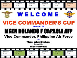 in honor of  MGEN ROLANDO F CAPACIA AFP Vice Commander, Philippine Air Force at