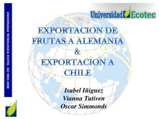 EXPORTACION DE FRUTAS A ALEMANIA & EXPORTACION A CHILE