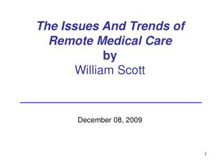 The Issues And Trends of Remote Medical Care by  William Scott