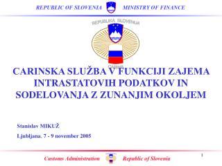 Stanislav MIKUŽ Ljubljana ,  7 - 9 november 2005