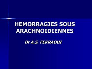 HEMORRAGIES SOUS  ARACHNOIDIENNES