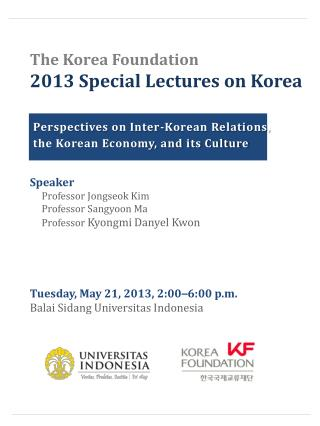 The Korea Foundation 2013 Special Lectures on Korea