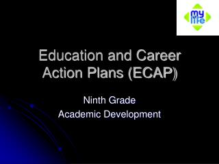Education and Career Action Plans ECAP