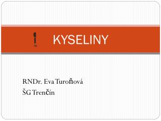 KYSELINY