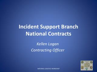 Incident Support Branch National Contracts