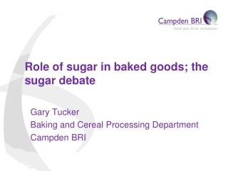Role of sugar in baked goods; the sugar debate