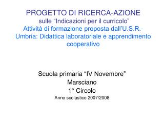 PROGETTO DI RICERCA-AZIONE  sulle  Indicazioni per il curricolo   Attivit  di formazione proposta dall U.S.R.- Umbria: D