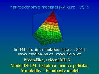 Model IS-LM; fiskální a měnová politika. Mundellův – Flemingův model