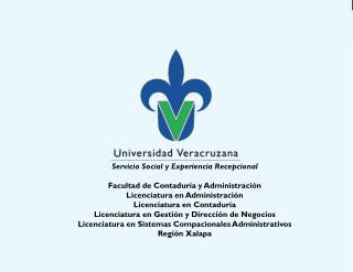 Servicio Social y Experiencia Recepcional Facultad de Contaduría y Administración
