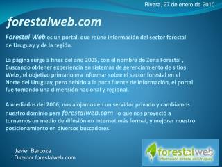 Forestal Web es un portal, que reúne información del sector forestal  de Uruguay y de la región.