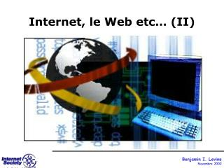 Internet, le Web etc… (II)