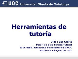 Herramientas de tutoría Didac Bea Grafià Desarrollo de la Función Tutorial