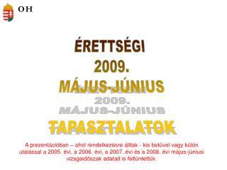 �RETTS�GI  2009. M�JUS-J�NIUS TAPASZTALATOK