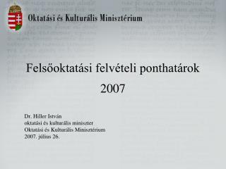 Felsőoktatási felvételi ponthatárok  2007