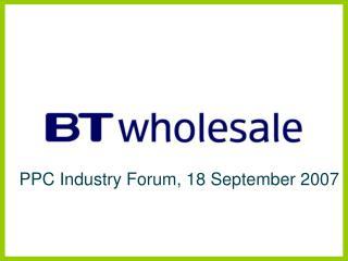 PPC Industry Forum, 18 September 2007