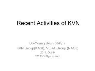 Recent Activities of KVN