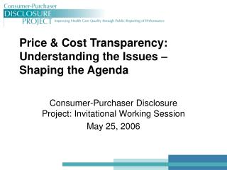 Price & Cost Transparency:  Understanding the Issues – Shaping the Agenda