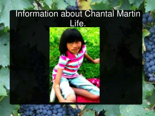 Information about Chantal Martin Life.