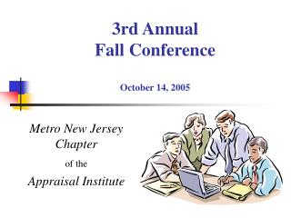 3rd Annual Fall Conference October 14, 2005
