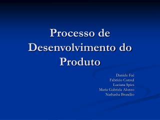 Processo de Desenvolvimento do Produto