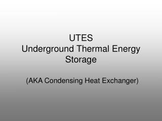 UTES Underground Thermal Energy Storage