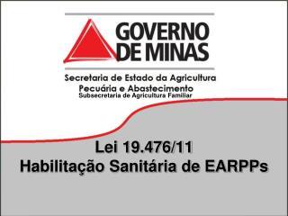 Lei 19.476/11 Habilitação Sanitária de EARPPs