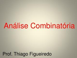 Prof. Thiago Figueiredo