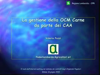 La gestione della OCM Carne da parte dei CAA Valerio Pozzi Federlombarda Agricoltori srl