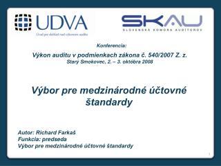 Výkon auditu v podmienkach zákona č. 540/2007 Z. z. Star ý Smokovec, 2. – 3. októbra 2008