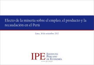 Efecto de la minería sobre el empleo, el producto y la recaudación en el Perú