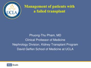 Phuong-Thu Pham, MD Clinical Professor of Medicine Nephrology Division, Kidney Transplant Program
