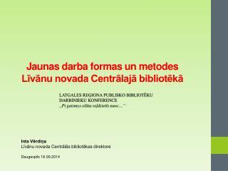 Jaunas darba formas un metodes Līvānu novada  Centrālajā  bibliotēkā