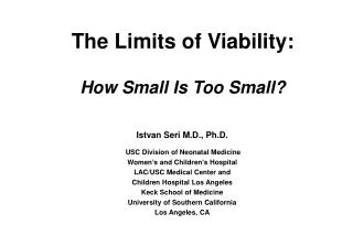 The Limits of Viability:  How Small Is Too Small