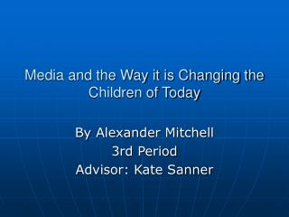 Media and the Way it is Changing the Children of Today