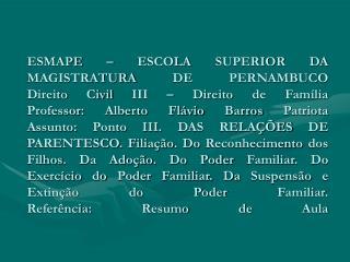 CC, art. 1593 a) amplo – natural ou consanguíneo, civil (adoção) e afim