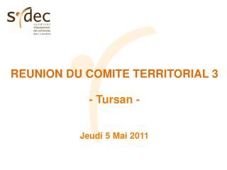 REUNION DU COMITE TERRITORIAL 3 - Tursan - Jeudi 5 Mai 2011