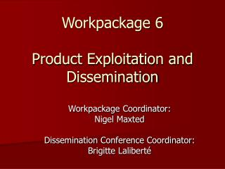 Workpackage 6 Product Exploitation and Dissemination