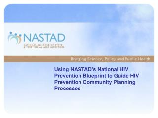 Using NASTAD s National HIV Prevention Blueprint to Guide HIV Prevention Community Planning Processes