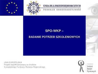 UNIA EUROPEJSKA Projekt współfinansowany ze środków  Europejskiego Funduszu Rozwoju Regionalnego