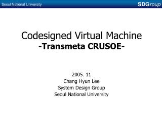 Codesigned Virtual Machine  -Transmeta CRUSOE-
