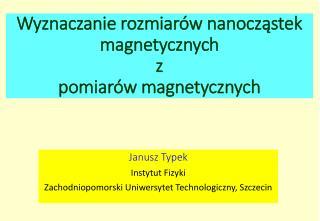 Wyznaczanie rozmiarów nanocząstek magnetycznych  z  pomiarów magnetycznych