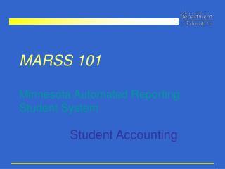 MARSS 101 Minnesota Automated Reporting Student System