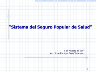"""""""Sistema del Seguro Popular de Salud"""""""