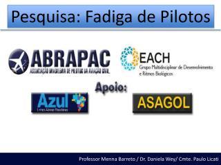 Professor Menna Barreto / Dr. Daniela Wey/ Cmte. Paulo Licati