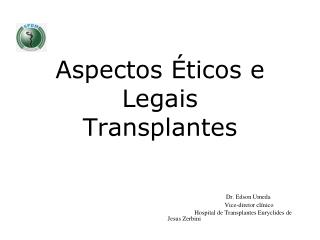 Aspectos �ticos e Legais Transplantes