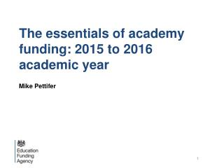 The essentials of  a cademy funding: 2015 to 2016 academic  y ear