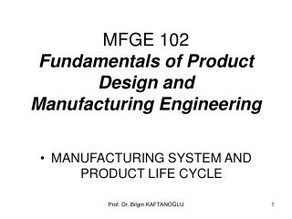MFGE 102 Fundamentals of Product Design and Manufacturing Engineering