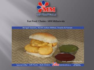 Fast Food  Chains - MM Mithaiwala