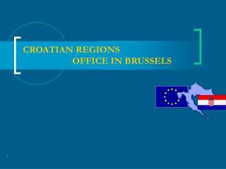 CROATIAN REGIONS  OFFICE IN BRUSSELS